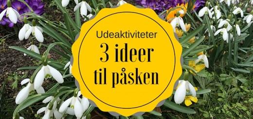 3 ideer til udendørs aktiviteter for hele familien i påsken - Alle Ud