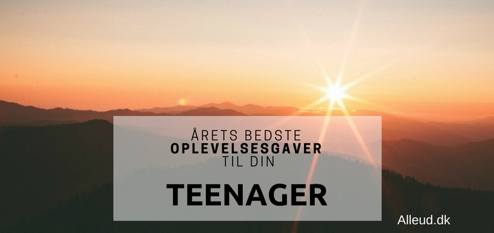 Oplevelsesgave teenager