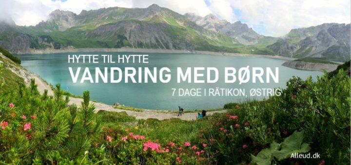 Hytte til hytte vandretur vandring med børn Østrig Rätikon