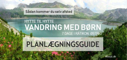 Hytte til hytte vandring Østrig Guide PLanlæg din tur book hytter